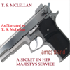 T.S. McLellan - A Secret in Her Majesty's Service: James Bland (Unabridged)  artwork
