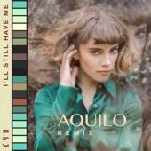 I'll Still Have Me (Aquilo Remix) - CYN & Aquilo