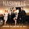 Makes No Sense At All (feat. Aubrey Peeples) - Single, Nashville Cast