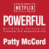 Powerful: Building a Culture of Freedom and Responsibility (Unabridged) - Patty McCord