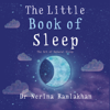 Dr Nerina Ramlakhan - The Little Book of Sleep: The Art of Natural Sleep (Unabridged) artwork