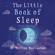 Dr Nerina Ramlakhan - The Little Book of Sleep: The Art of Natural Sleep (Unabridged)