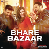 Bhare Bazaar From Namaste England - Rishi Rich, Badshah, Vishal Dadlani & Payal Dev mp3