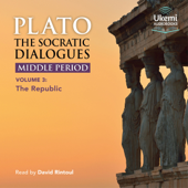 The Socratic Dialogues: Middle Period, Volume 3: The Republic (Unabridged)