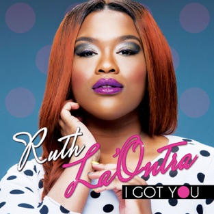 I Got You (Live) – Ruth La'Ontra