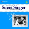 Street Singer Original Motion Picture Soundtrack