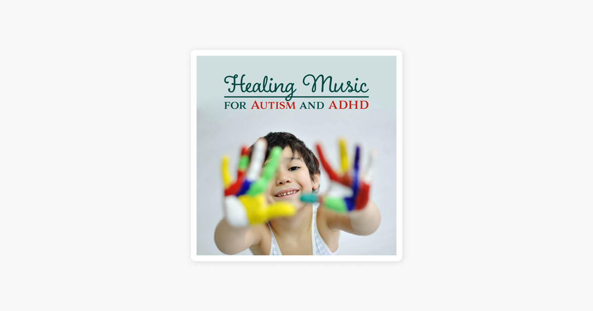 Healing Music for Autism and ADHD – Healing Tones for Total Relax, Help  Calm, Intense Relief, Quiet Time, Mental Focus, Restful Children, Sleep