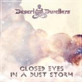 Desert Dwellers - Closed Eyes in a Dust Storm (Breath Pre-Release)