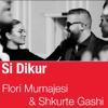 Flori Mumajesi & Shkurte Gashi - Si Dikur artwork