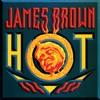 Hot, James Brown