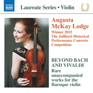Augusta McKay Lodge - Beyond Bach & Vivaldi: Rare Unaccompanied Works for the Baroque Violin