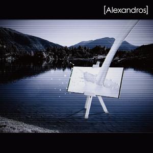 [Alexandros] - ワタリドリ