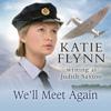 We'll Meet Again (Unabridged) - Katie Flynn writing as Judith Saxton