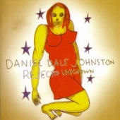 Daniel Johnston - Love Forever