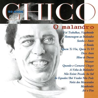 Chico 50 Anos - O Malandro - Chico Buarque