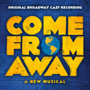 Come From Away (Original Broadway Cast Recording) - 'Come From Away' Original Broadway Cast - 'Come From Away' Original Broadway Cast