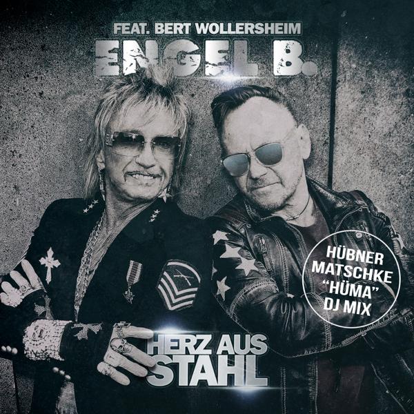 Herz aus Stahl (feat  Bert Wollersheim) [Hüma DJ Mix] - Single by Engel B