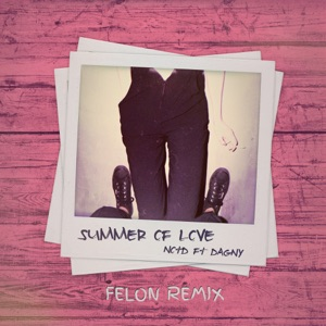 Summer of Love (Felon Remix) [feat. Dagny] - Single Mp3 Download