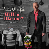 Will He Like Me?-Philip Chaffin