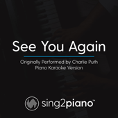 See You Again Originally Performed By Charlie Puth [Piano Karaoke Version]  Sing2Piano - Sing2Piano