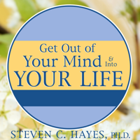 Get Out of Your Mind & Into Your Life: The New Acceptance & Commitment Therapy (Unabridged)