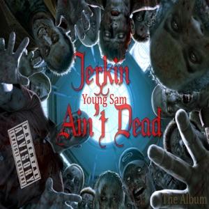 Jerkin Ain't Dead Mp3 Download