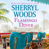 Sherryl Woods - Flamingo Diner (Unabridged)  artwork