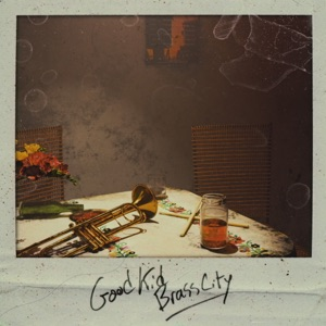 Good Kid Brass City - Single Mp3 Download
