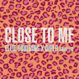Ellie Goulding, Diplo & Swae Lee Close to Me  Ellie Goulding Diplo  Swae Lee album songs, reviews, credits