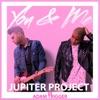 Jupiter Project & Adam Trigger