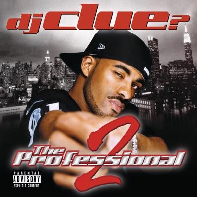 The Professional 2 - Dj Clue