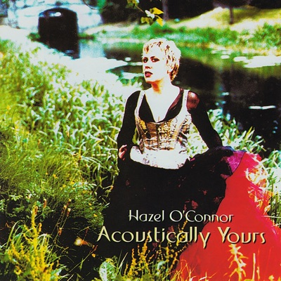 Acoustically Yours - Hazel O'Connor