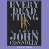 John Connolly - Every Dead Thing (Unabridged)  artwork