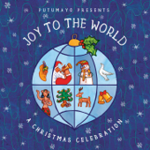 Putumayo Presents Joy To the World
