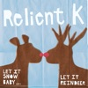 Have Yourself a Merry Little Christmas - Relient K