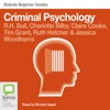 Criminal Psychology - Bolinda Beginner Guides (Unabridged)