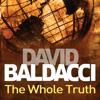 David Baldacci - The Whole Truth artwork