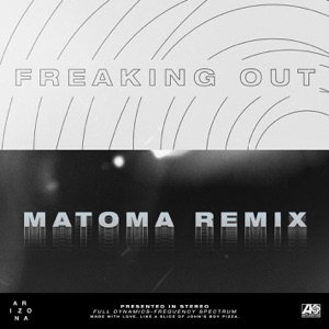 A R I Z O N A - Freaking Out (Matoma Remix)