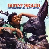 Bunny Sigler - Let The Good Times Roll & Feel So Good
