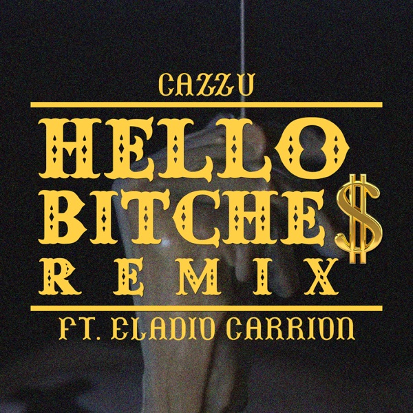 Hello Bitche$ (feat. Eladio Carrion) [Remix] - Single