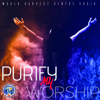 Purify My Worship - World Harvest Centre Choir