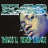 Things'll Never Change - EP, E-40