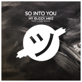 So into You (feat. Love, Alexa) - My Buddy Mike