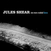 Jules Shear - A Color That Barely Exists