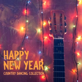 ‎Happy New Year – Country Dancing Collection, Party Time, Celebrate the New  Year's Eve by Western Texas Folk Band