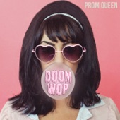 Prom Queen - Why Do You Dream?