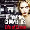 Life of Crime (Unabridged) - Kimberley Chambers