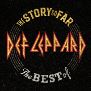 The Story So Far: The Best of Def Leppard - Def Leppard - Def Leppard