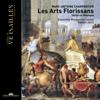 Charpentier: Les Arts Florissans - Ensemble Marguerite Louise & Gaétan Jarry