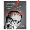 Tom Papa - Your Dad Stole My Rake  artwork